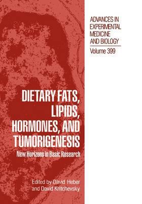 Dietary Fats, Lipids, Hormones, and Tumorigenesis: New Horizons in Basic Research