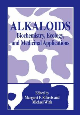 Alkaloids: Biochemistry, Ecology and Medicinal Applications