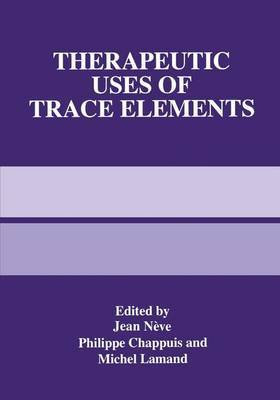 Therapeutic Uses of Trace Elements: Proceedings of the Fifth International Congress Held in Meribel, France, February 4-7, 1996
