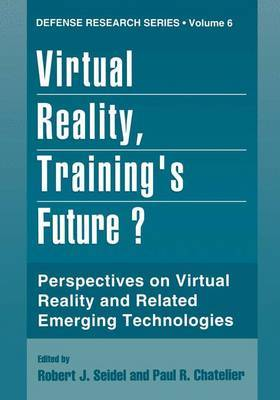 Virtual Reality, Training's Future?: Perspectives on Virtual Reality and Related Emerging Technologies