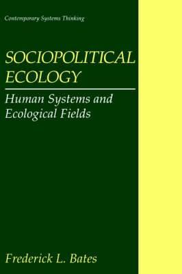 Sociopolitical Ecology: Human Systems and Ecological Fields