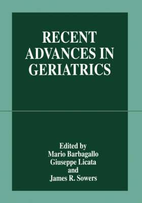 Recent Advances in Geriatrics: Proceedings of the 8th Course of the International School of Gerontology and Geriatrics on Advances in Geriatrics - Cardiovascular System, Arterial Hypertension and Osteoporosis Held in Erice, Italy, March 20-25, 1997
