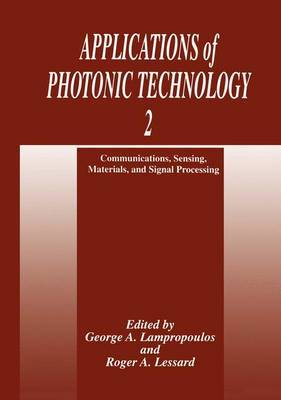 Applications of Photonic Technology 2: Communications, Sensing, Materials, and Signal Processing
