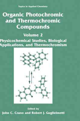 Organic Photochromic and Thermochromic Compounds: v. 2: Organic Photochromic and Thermochromic Compounds Physicochemical Studies, Biological Applications, and Thermochromism