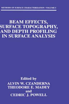 Beam Effects, Surface Topography and Depth Profiling in Surface Analysis