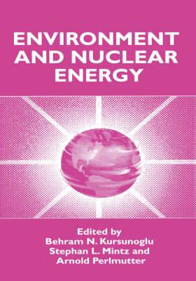 Environment and Nuclear Energy: Proceedings of an International Conference Held in Washington, D.C., October 26-29, 1997