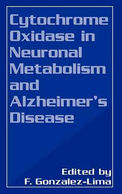 Cytochrome Oxidase in Neuronal Metabolism and Alzheimer's Disease: Proceedings of an International Symposium Held in New Orleans, Louisiana, October 28, 1997