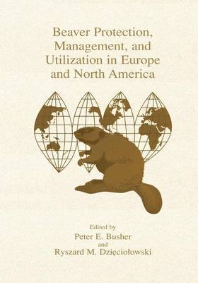 Beaver Protection, Management, and Utilization in Europe and North America