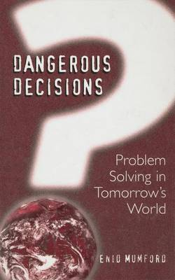 Dangerous Decisions: Problem Solving in Tomorrow's World