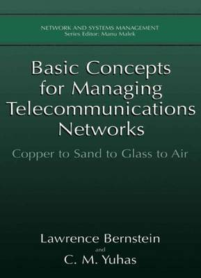 Basic Concepts for Managing Telecommunications Networks: Copper to Sand to Glass to Air
