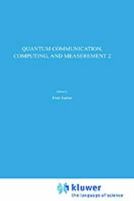 Quantum Communication, Computing and Measurement: v. 2