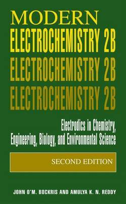Modern Electrochemistry 2B: Electrodics in Chemistry, Engineering, Biology and Environmental Science