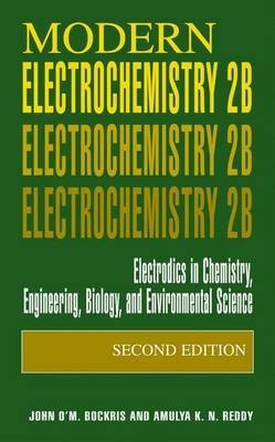 Modern Electrochemistry: Electrodics in Chemistry, Engineering, Biology and Environmental Science: v. 2B: Electrodics in Chemistry, Engineering, Biology and Environmental Science