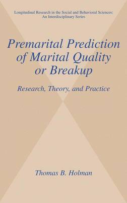 Premarital Prediction of Marital Quality or Breakup: Research, Theory, and Practice