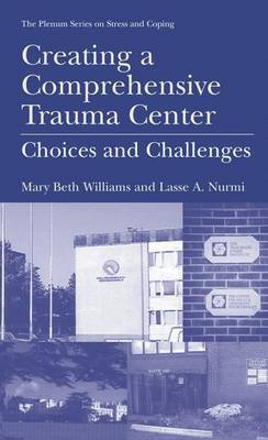 Creating a Comprehensive Trauma Center: Choices and Challenges
