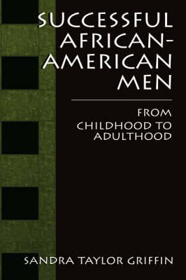 Successful African American Men: From Childhood to Adulthood