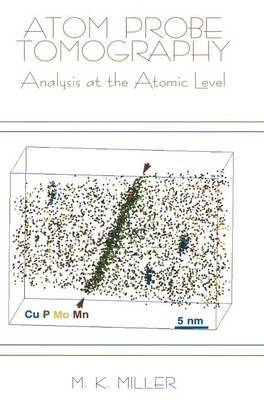 Atom Probe Tomography: Analysis at the Atomic Level