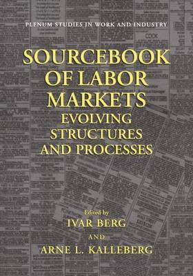 Sourcebook of Labor Markets: Evolving Structures and Processes