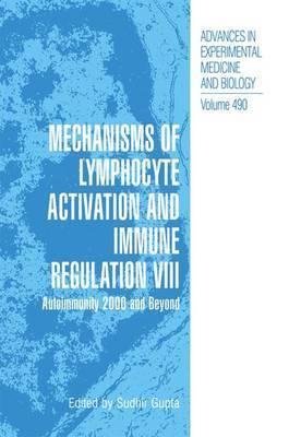 Mechanisms of Lymphocyte Activation and Immune Regulation: Autoimmunity 2000 and Beyond: v. 8