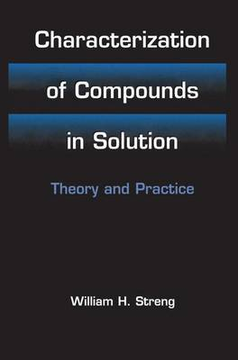 Characterization of Compounds in Solution: Theory and Practice