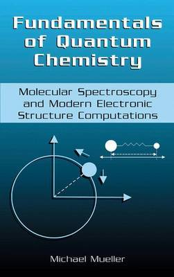 Fundamentals of Quantum Chemistry: Molecular Spectroscopy and Modern Electronic Structure Computations