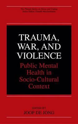 Trauma, War and Violence: Public Mental Health in Socio-cultural Context