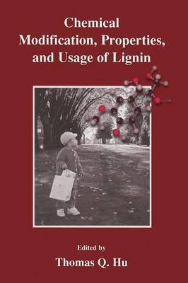 Chemical Modification, Properties and Usage of Lignin