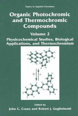 Organic Photochromic and Thermochromic Compounds: Volume 2: Physicochemical Studies, Biological Applications, and Thermochromism