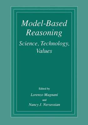 Model Based Reasoning: Science, Technology, Values