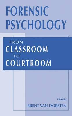 Forensic Psychology: From Classroom to Courtroom