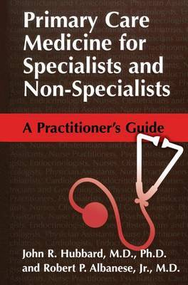 Primary Care Medicine for Specialists and Non-Specialists: A Practitioner's Guide