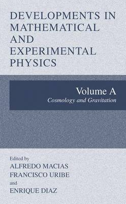 Developments in Mathematical and Experimental Physics: v. A: Cosmology and Gravitation