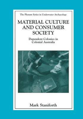 Material Culture and Consumer Society: Dependent Colonies in Colonial Australia