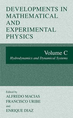 Developments in Mathematical and Experimental Physics: Volume C: Hydrodynamics and Dynamical Systems