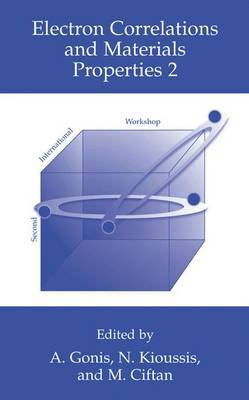 Electron Correlations and Materials Properties: Second International Workshop on Electron Correlations and Materials Properties, Held in Rhodes, Greece during June, 2001: v. 2