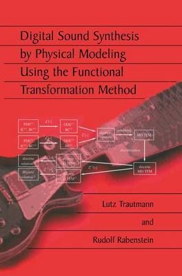 Digital Sound Synthesis by Physical Modeling Using the Functional Transformation Method