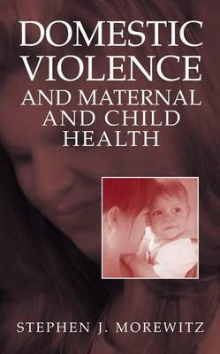 Domestic Violence and Maternal and Child Health