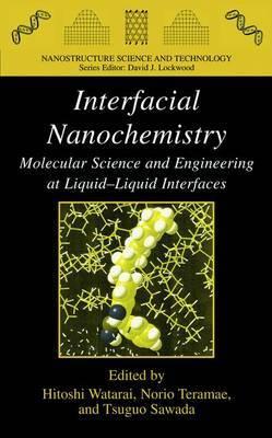 Interfacial Nanochemistry: Molecular Science and Engineering at Liquid-Liquid Interfaces