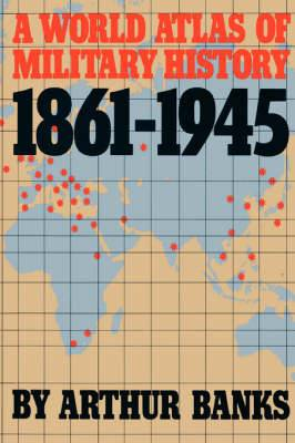 A World Atlas of Military History 1861-1945