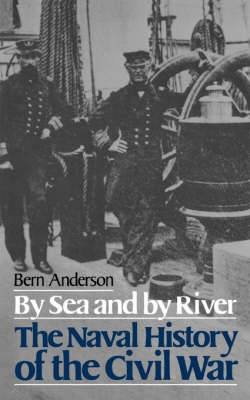 By Sea and by River: Naval History of the Civil War