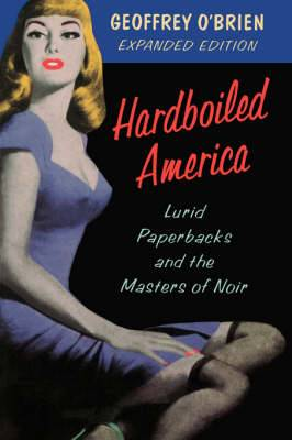 Hardboiled America: Lurid Paperbacks and the Masters of Noir