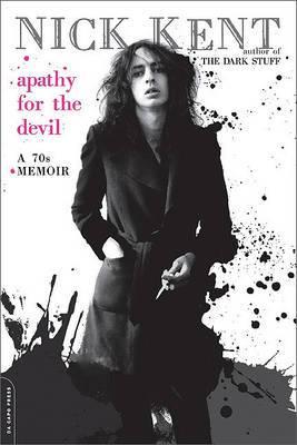 Apathy for the Devil: A Seventies Memoir