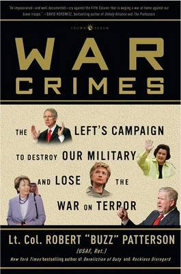 War Crimes: The Left's Campaign to Destroy the Military and Lose the War on Terror