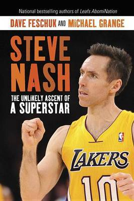 Steve Nash: The Unlikely Ascent of a Superstar