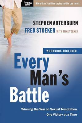 Every Man's Battle (Includes Workbook): Winning the War on Sexual Temptation One Victory at a Time