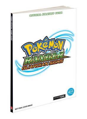 Pokemon Ranger: Guardian Signs: Prima's Official Game Guide