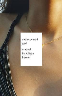 Undiscovered Gyrl: A Novel