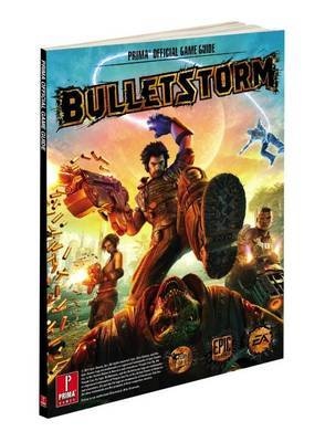 Bulletstorm: Prima Official Strategy Guide with Bonus Videos