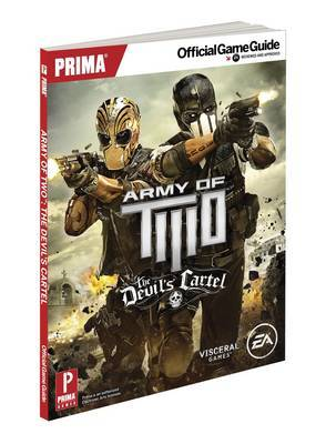 Army of Two: The Devil's Cartel: Prima's Official Game Guide
