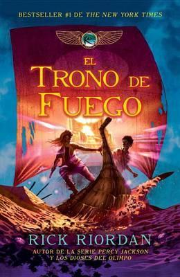 El Trono de Fuego: Las Cr nicas de Kane, Libro 2
